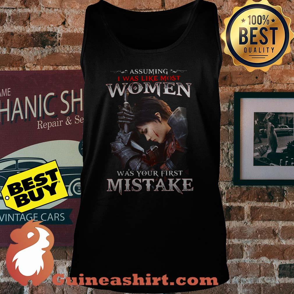 Assuming I Was Like Most Women Was Your First Mistake tank top