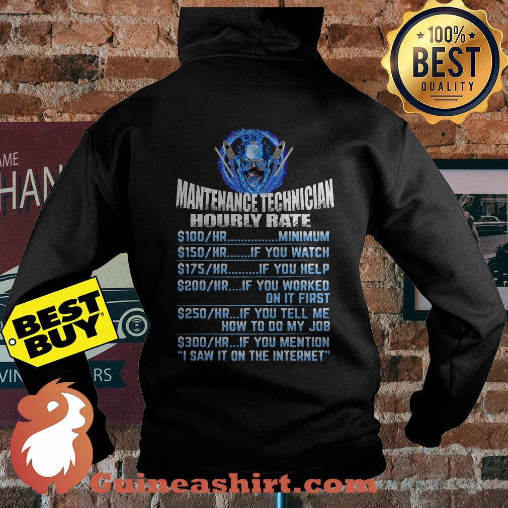 Maintenance Tech Hourly Rate I Saw I on the Internet hoodie