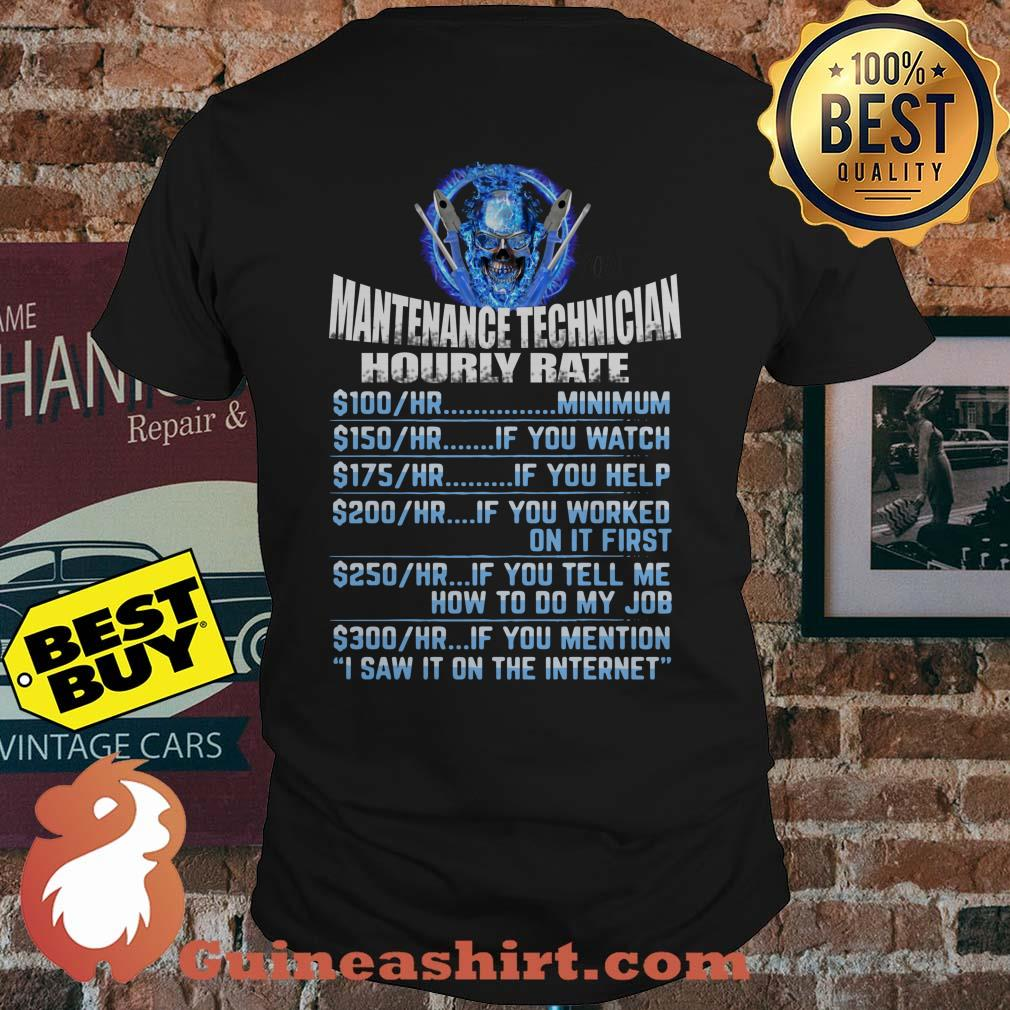 Maintenance Tech Hourly Rate I Saw I on the Internet shirt