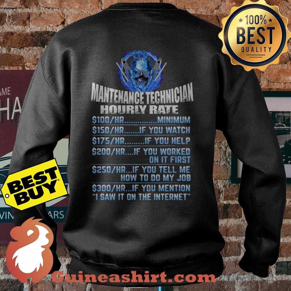 Maintenance Tech Hourly Rate I Saw I on the Internet sweatshirt