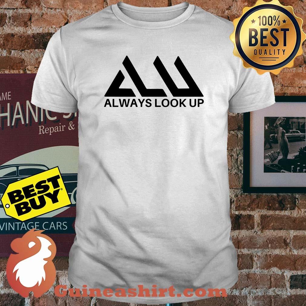 Official Always look up shirt