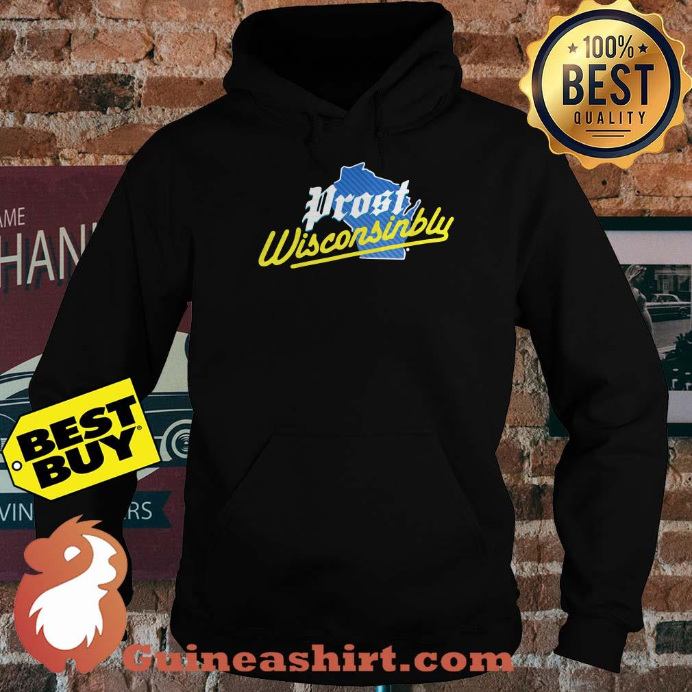 Official Prost wisconsinbly hoodie