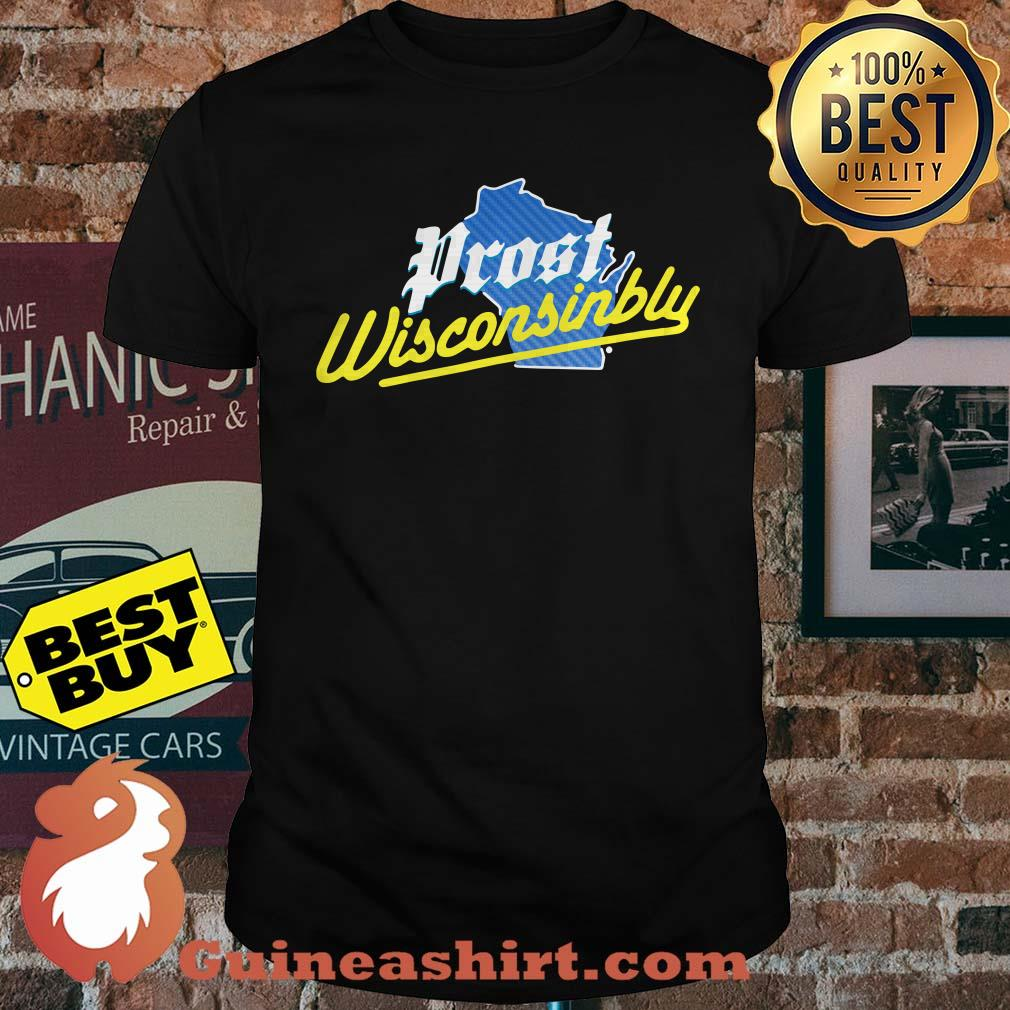 Official Prost wisconsinbly shirt