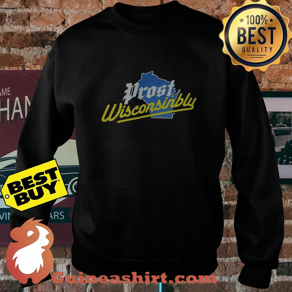Official Prost wisconsinbly sweatshirt