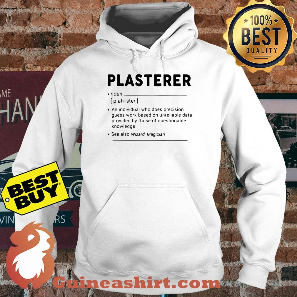Plasterer meaning individual who precision guesswork based on unreliable data provided hoodie