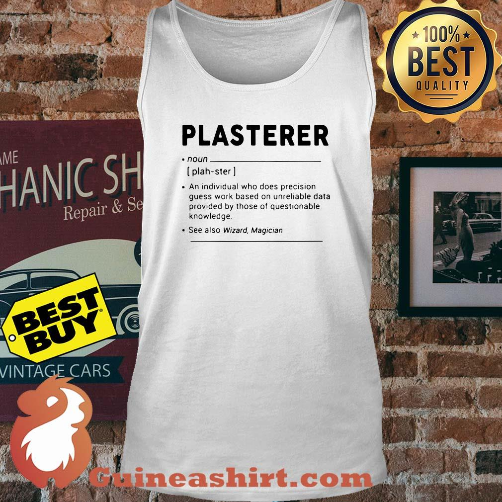 Plasterer meaning individual who precision guesswork based on unreliable data provided tank top