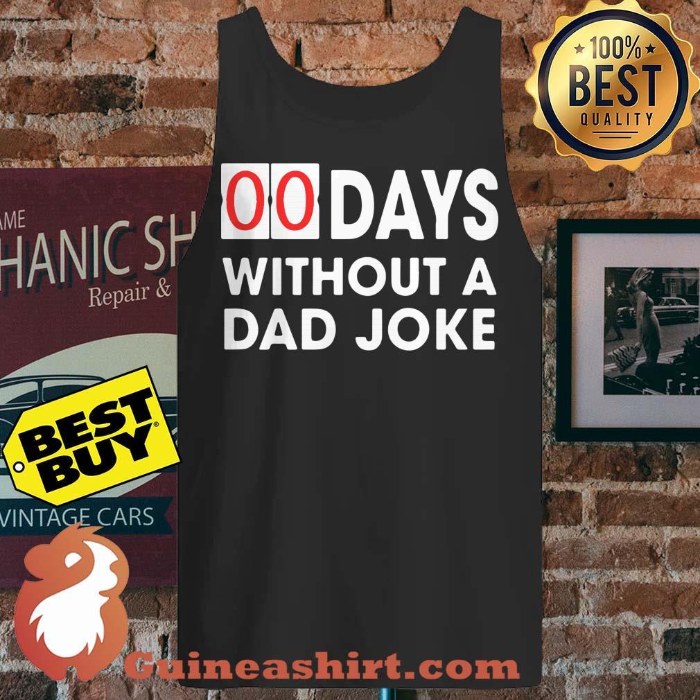 00 Days Without a Dad Joke tank top