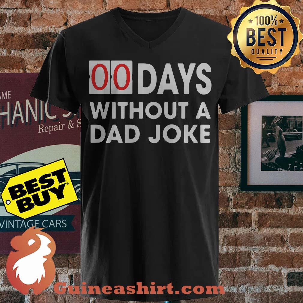 00 Days Without a Dad Joke v neck