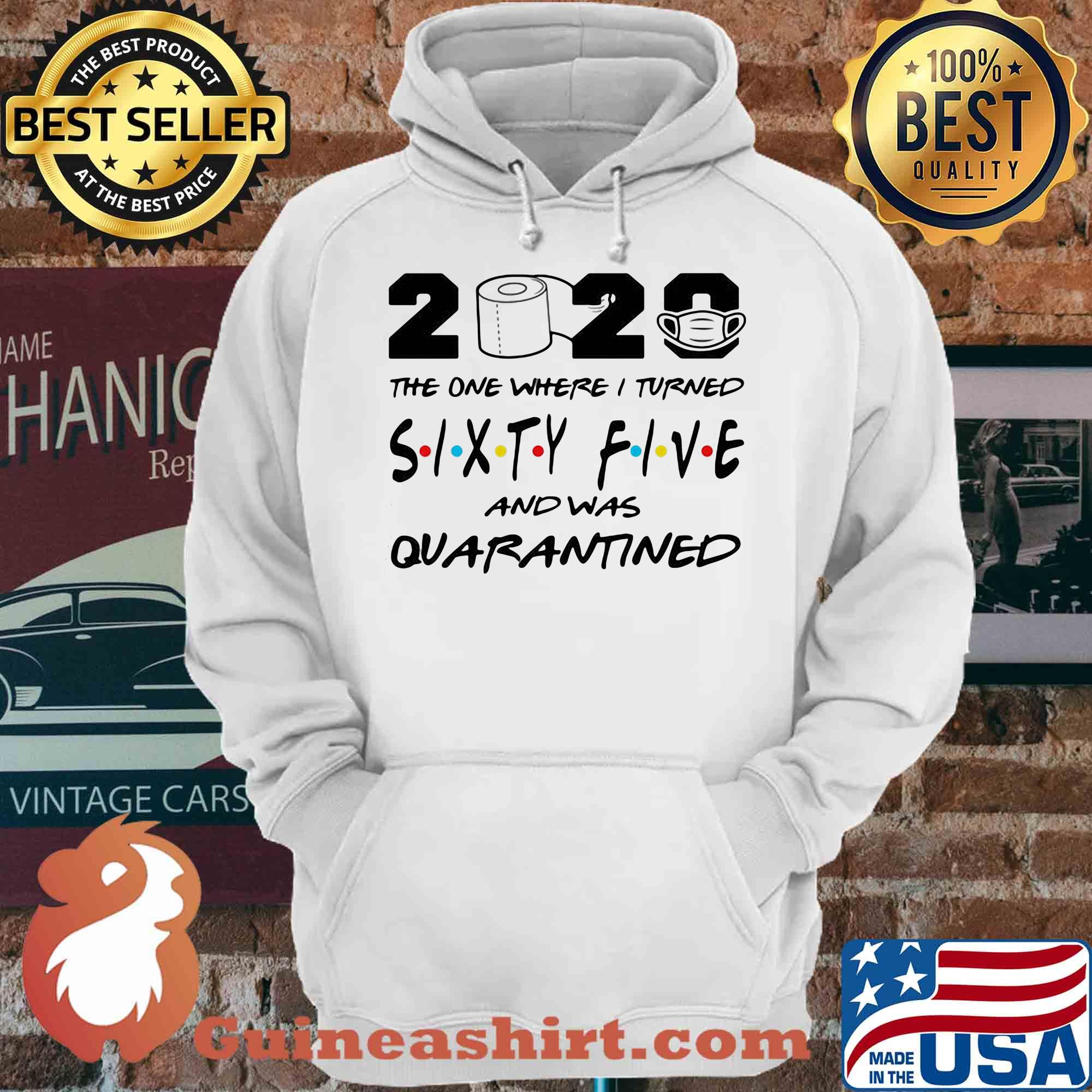 2020 the one where I turned sixty five and was quarantined s Hoodie