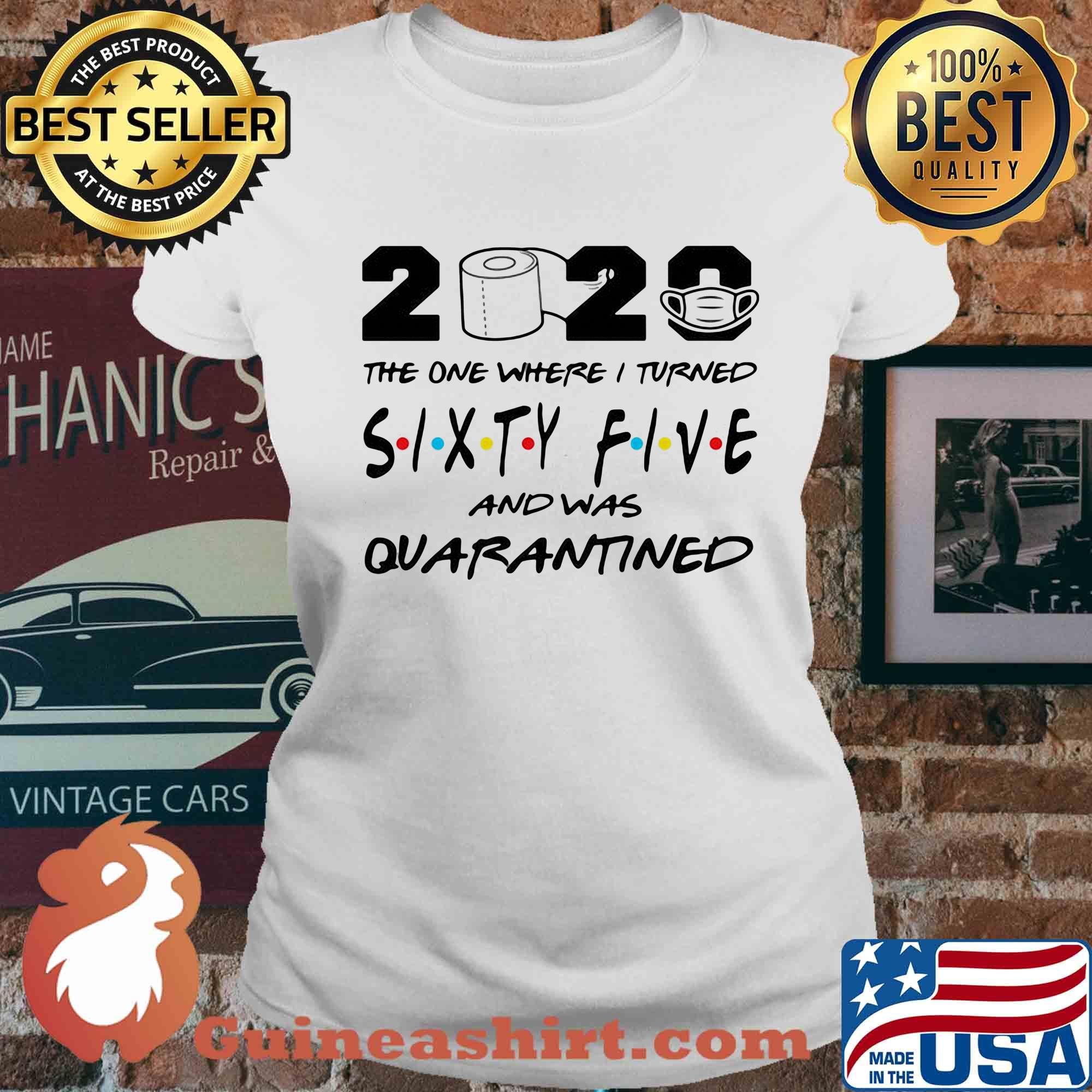 2020 the one where I turned sixty five and was quarantined s Ladies tee