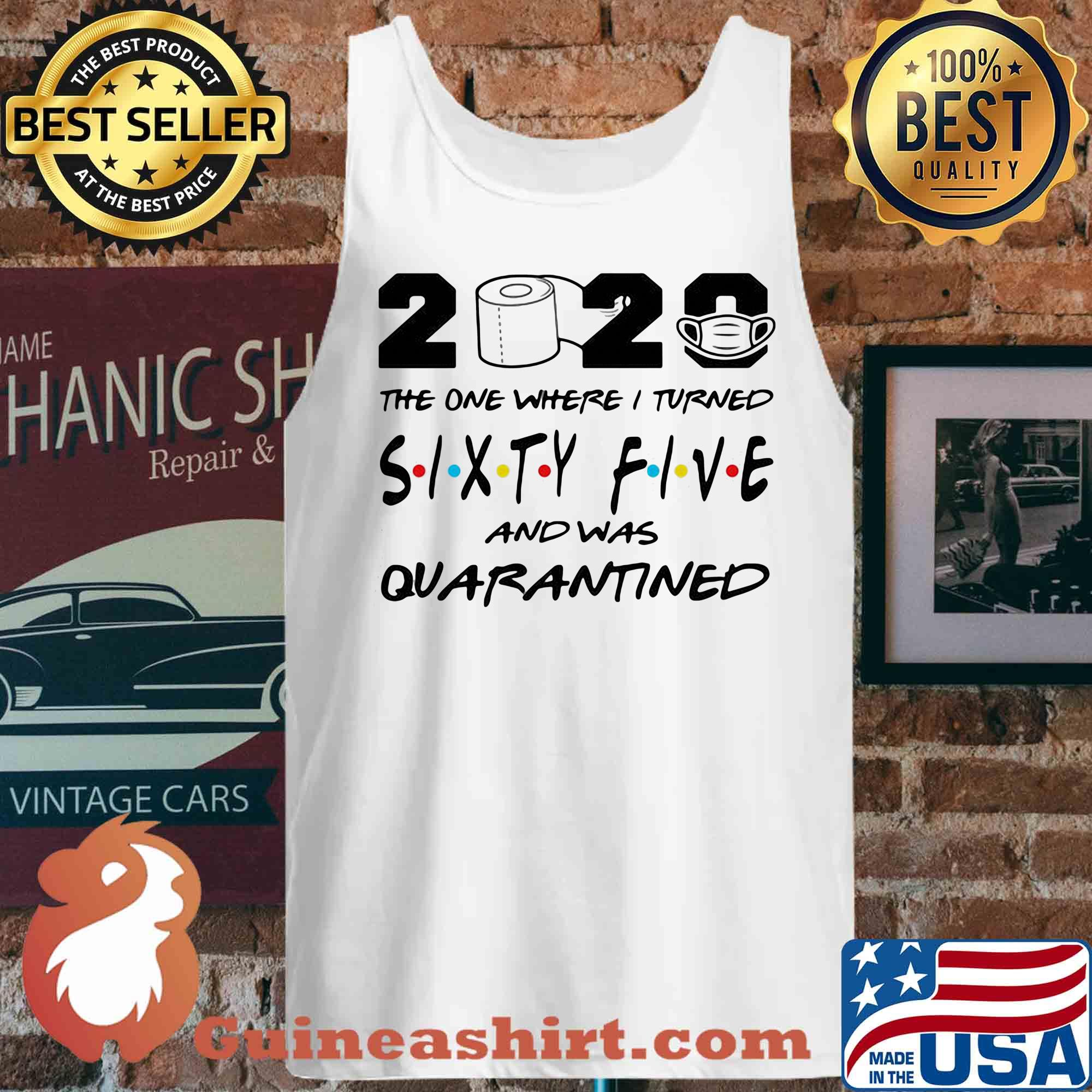 2020 the one where I turned sixty five and was quarantined s Tank top