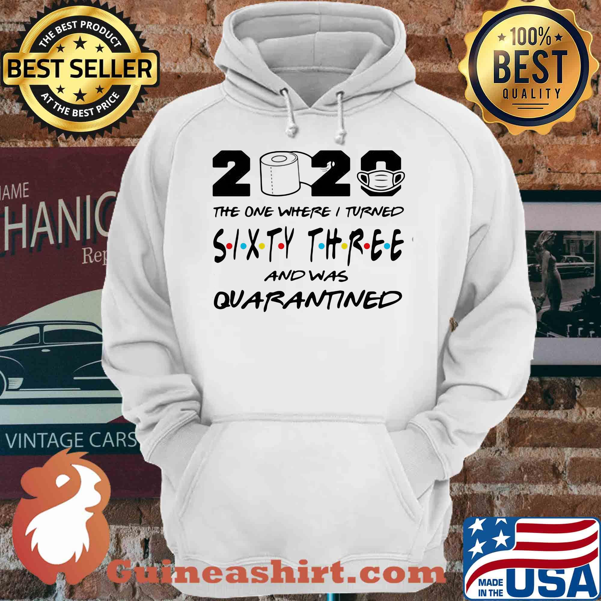 2020 the one where I turned sixty three and was quarantined s Hoodie
