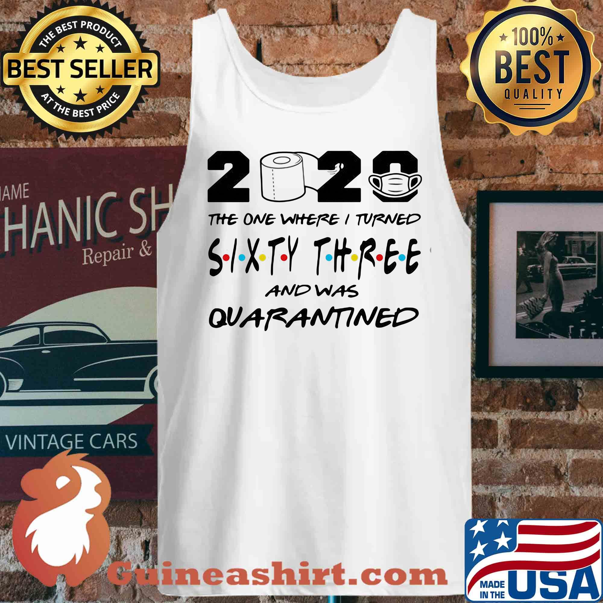 2020 the one where I turned sixty three and was quarantined s Tank top