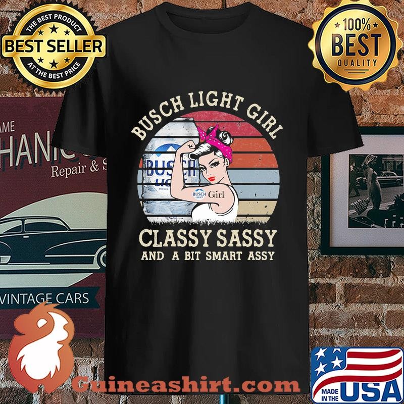 Busch Light Girl Classy Sassy And A Bit Smart Assy Vintage 2020 s Unisex