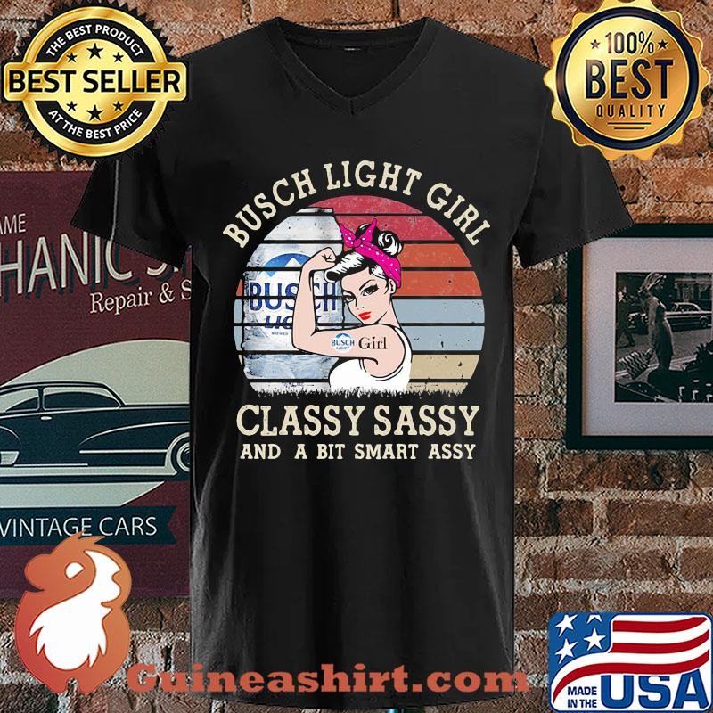 Busch Light Girl Classy Sassy And A Bit Smart Assy Vintage 2020 s V-neck