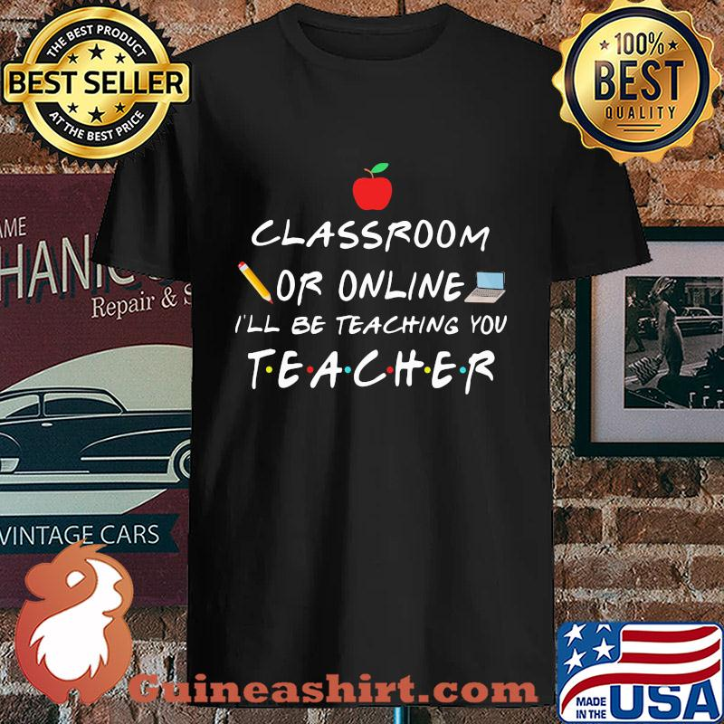 classroom or online I'll be teaching you teacher s Unisex