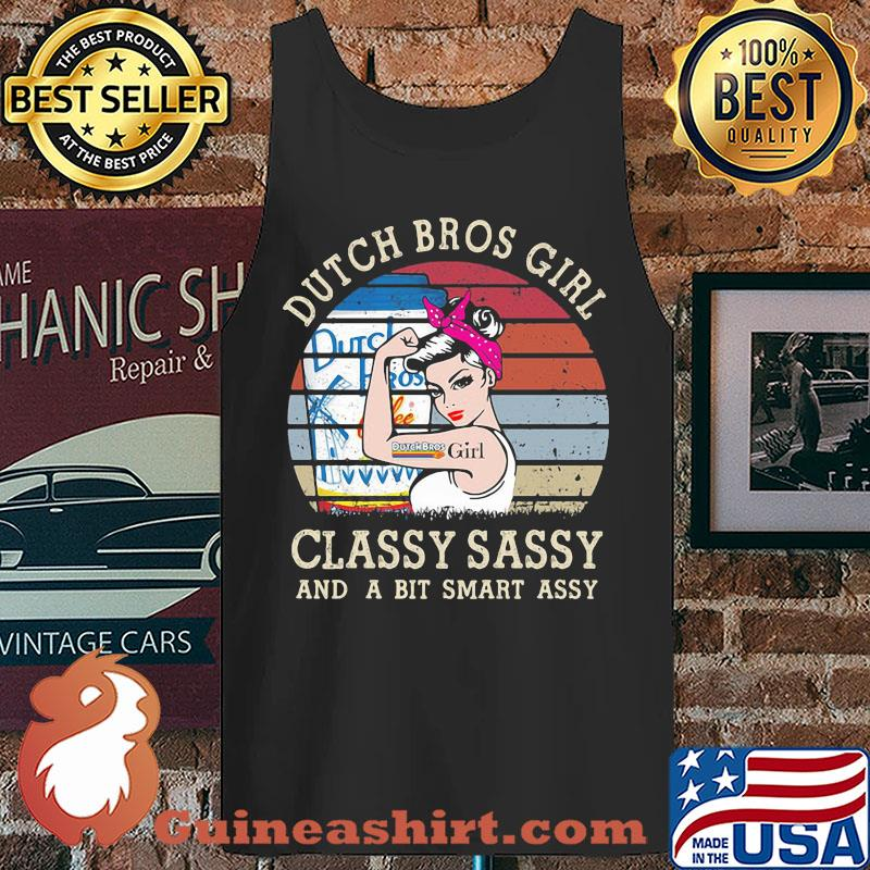Dutch Bros Girl Classy Sassy And A Bit Smart Assy Vintage s Tank top