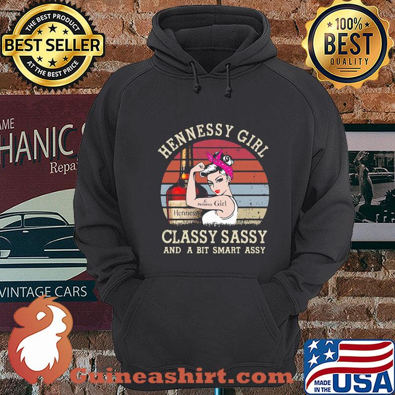 Hennessy Girl Classy Sassy And A Bit Smart Assy Vintage shirt