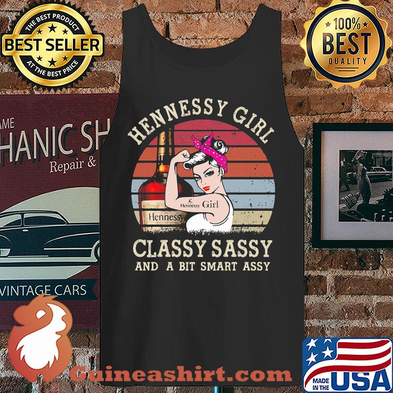 Hennessy Girl Classy Sassy And A Bit Smart Assy Vintage s Tank top