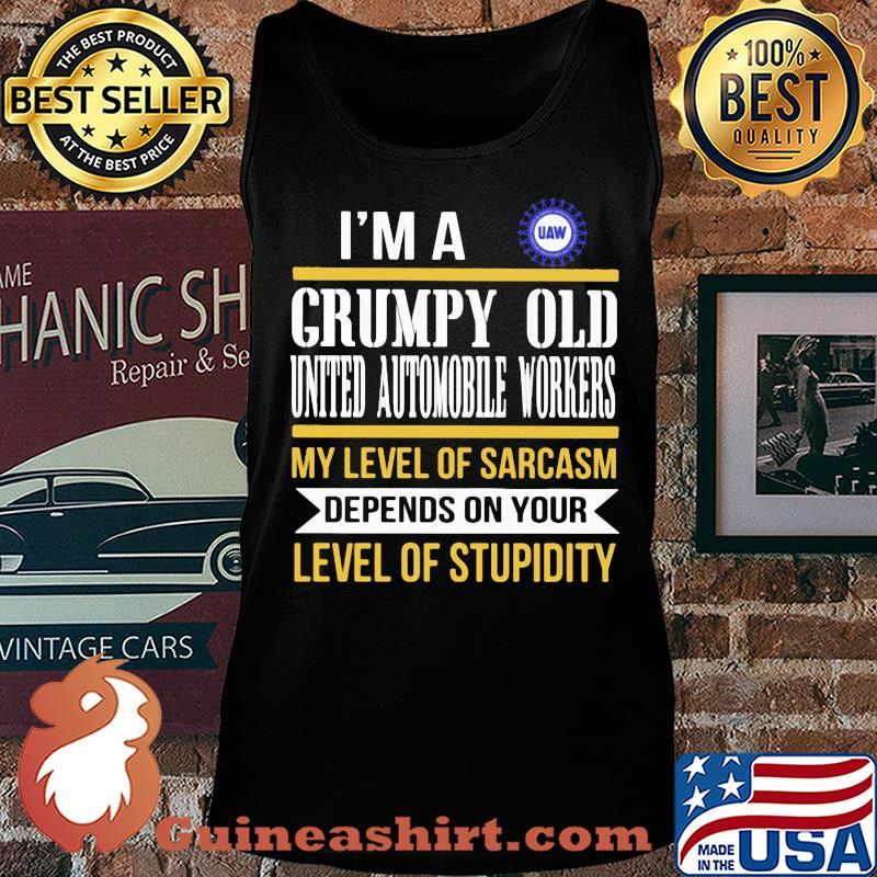 I'm A Grumpy Old International Brotherhood Of Teamsters My Level Of Sarcasm Depends On Your Level Of Stupidity s Tank top