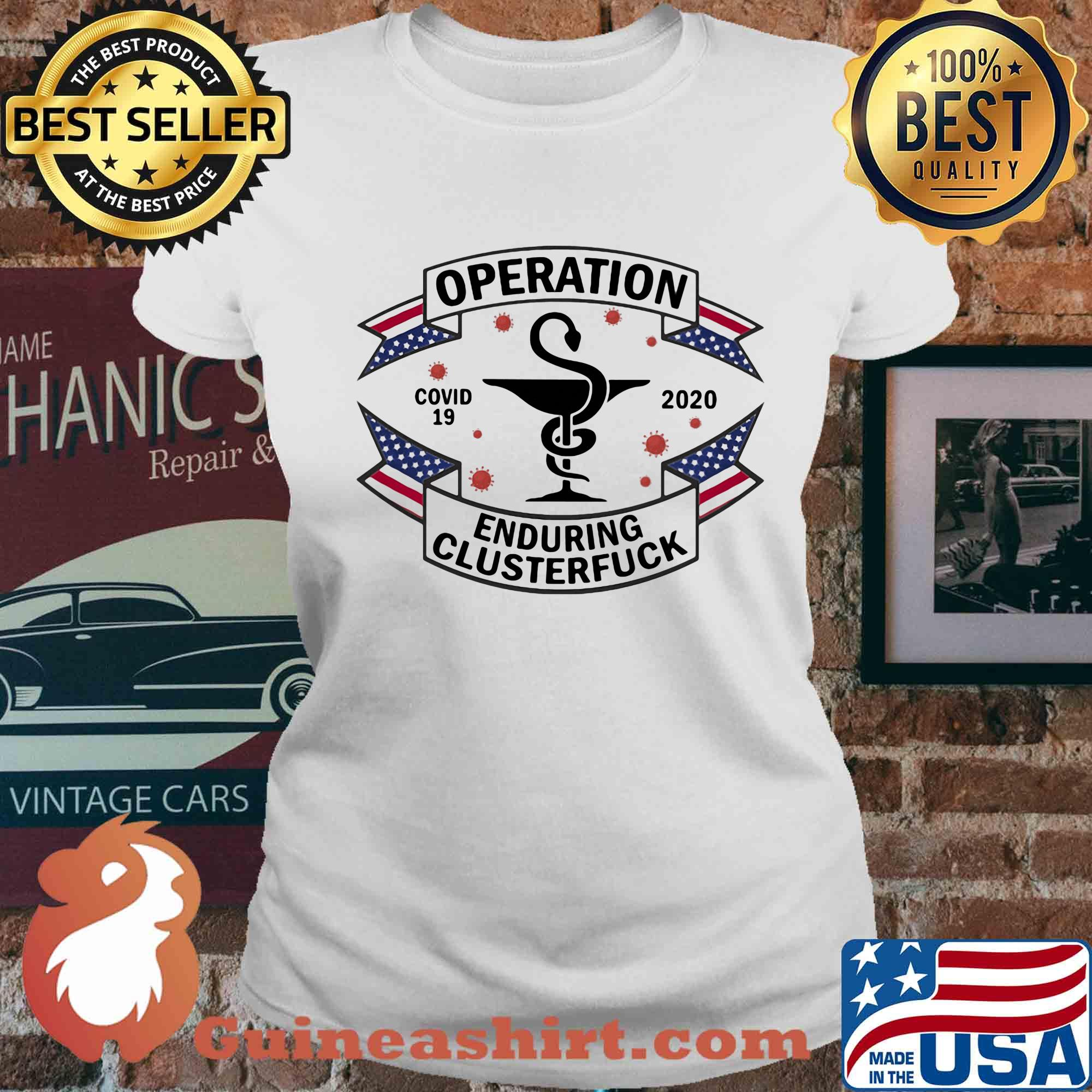 Operation covid-19 enduring clusterfuck 2020 CNA s Ladies tee