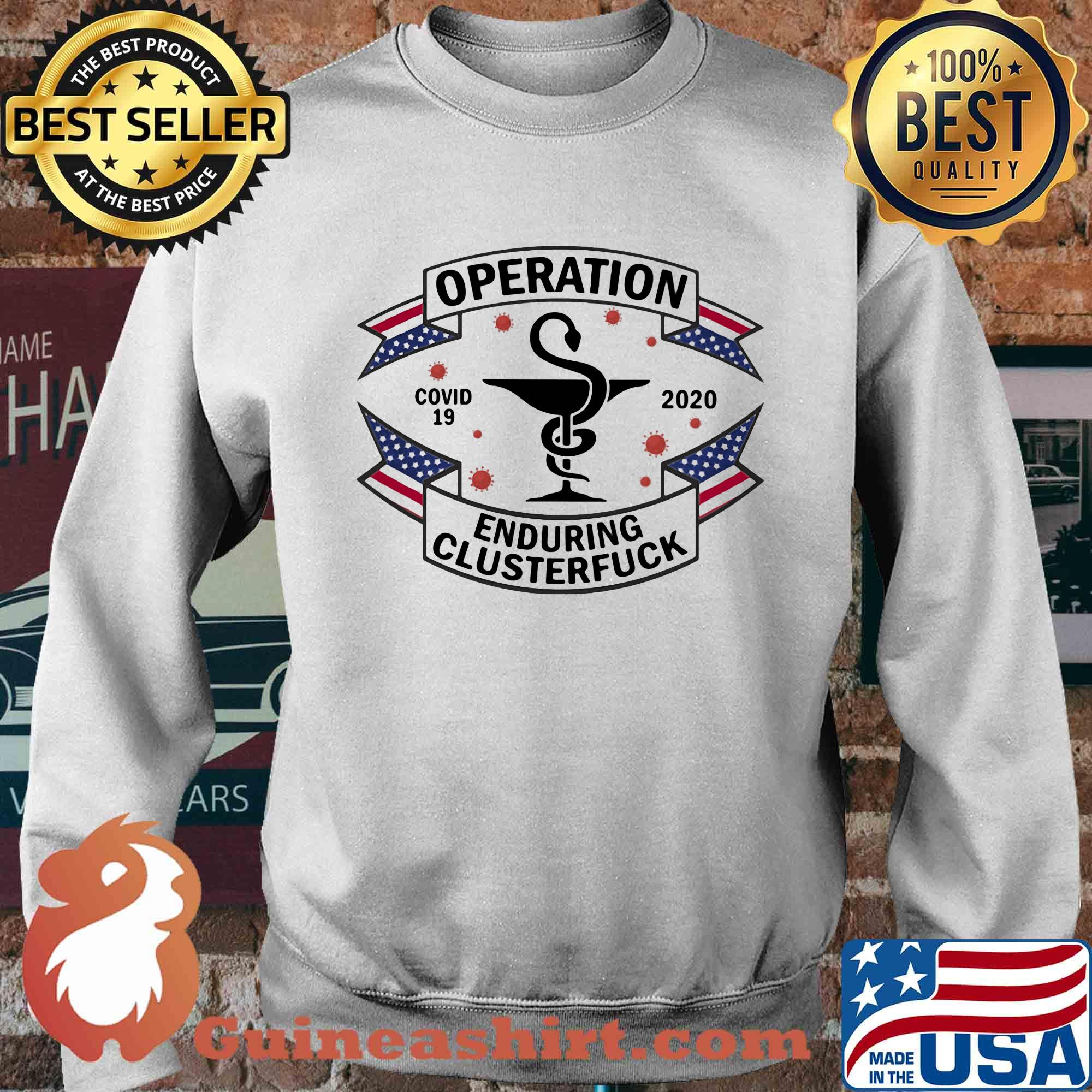 Operation covid-19 enduring clusterfuck 2020 CNA s Sweater