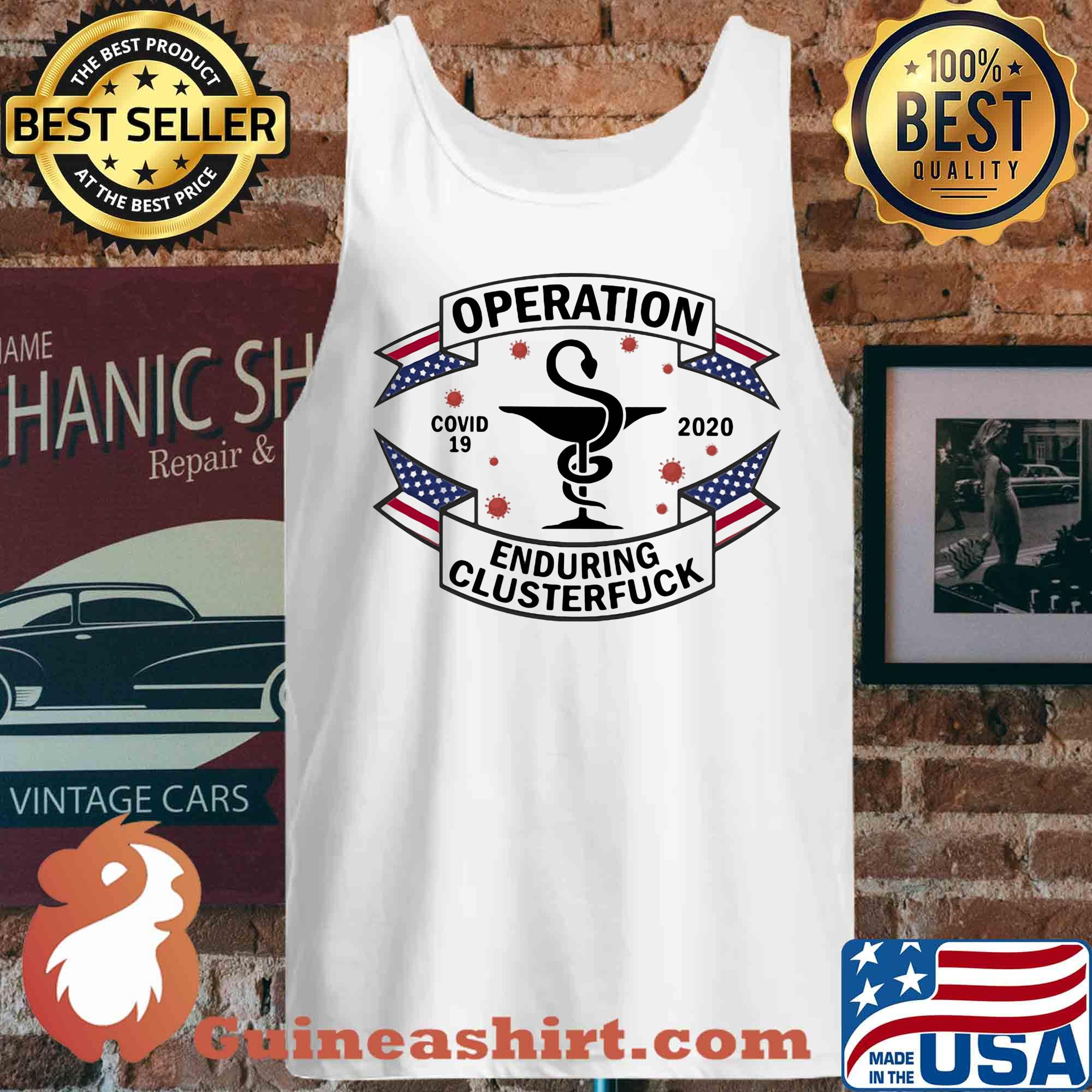 Operation covid-19 enduring clusterfuck 2020 CNA s Tank top