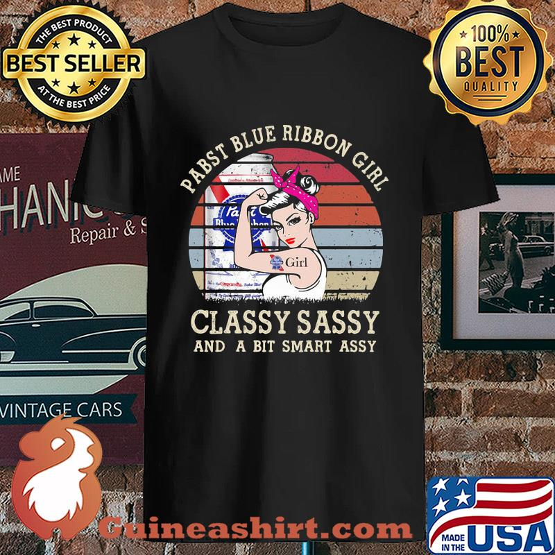 Pabst Blue Girl Classy Sassy And A Bit Smart Assy Vintage s Unisex
