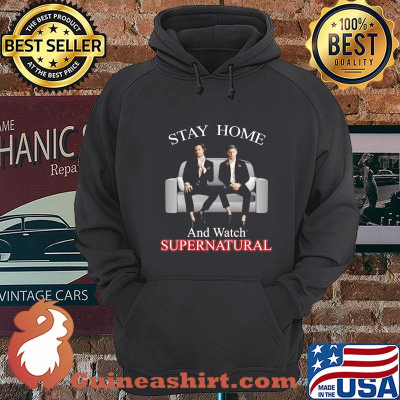 Stay home and watch supernatural s Hoodie
