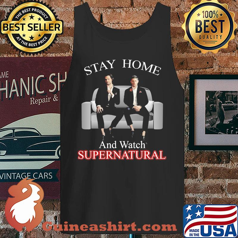 Stay home and watch supernatural s Tank top