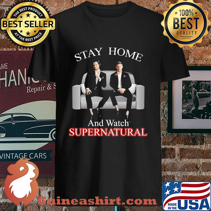 Stay home and watch supernatural s Unisex