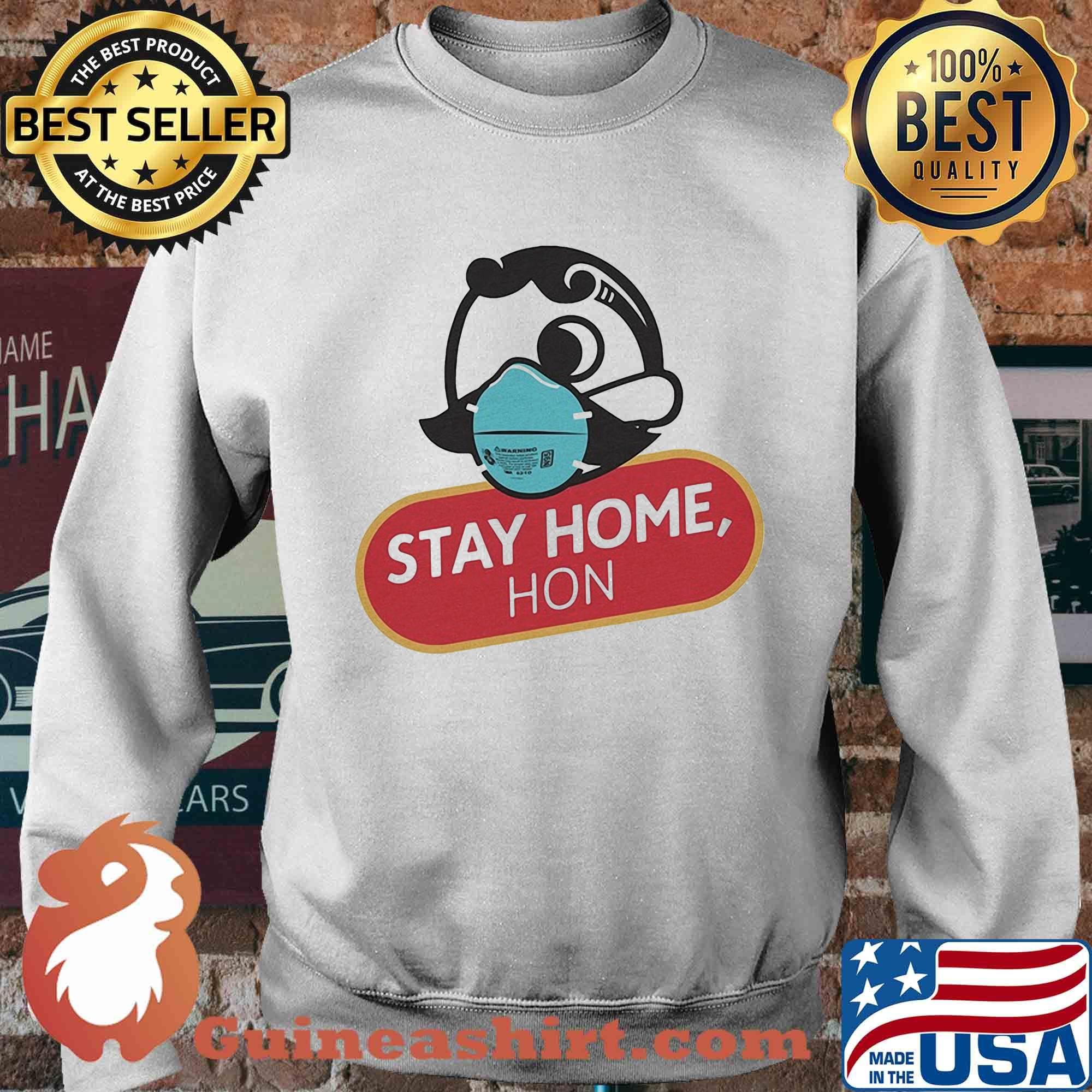 STAY HOME HON COVID-19 SHIRT Sweater