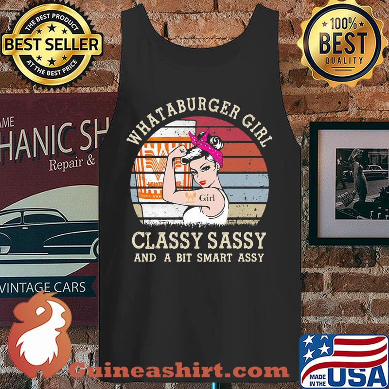 Whataburger Girl Classy Sassy And A Bit Smart Assy Vintage s Tank top
