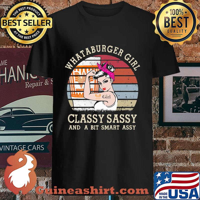 Whataburger Girl Classy Sassy And A Bit Smart Assy Vintage s Unisex