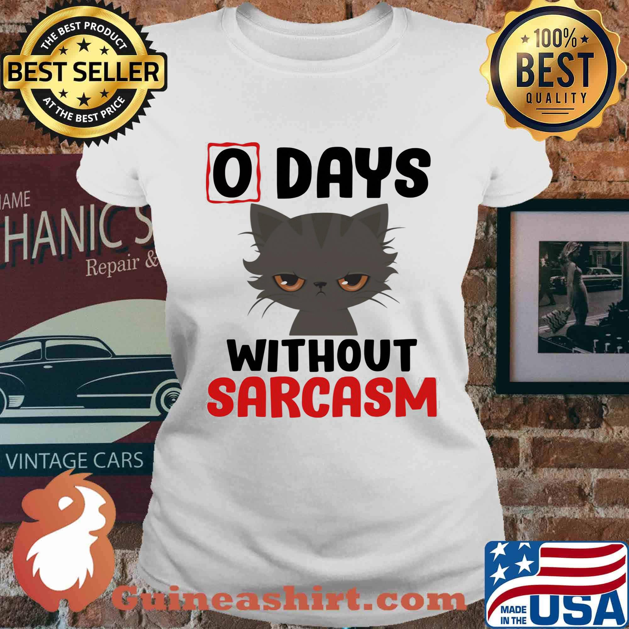 0 days without sarcasm funny s Ladies tee
