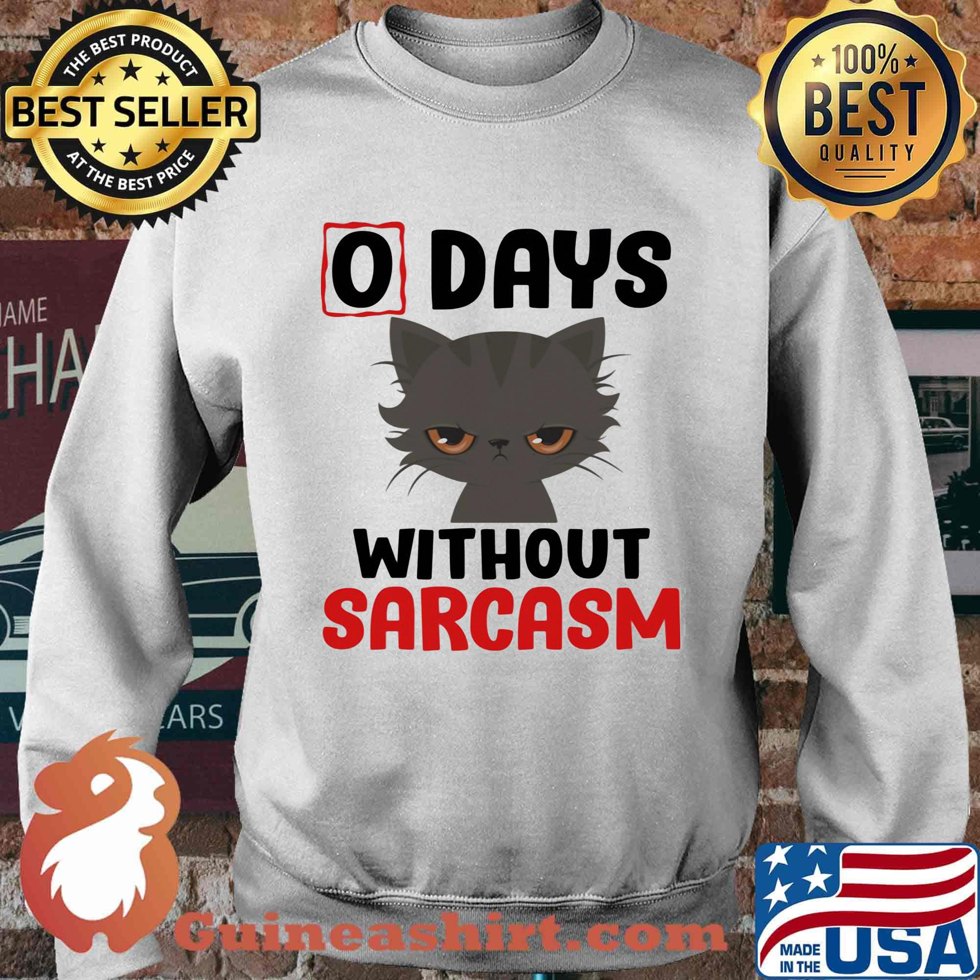 0 days without sarcasm funny s Sweater