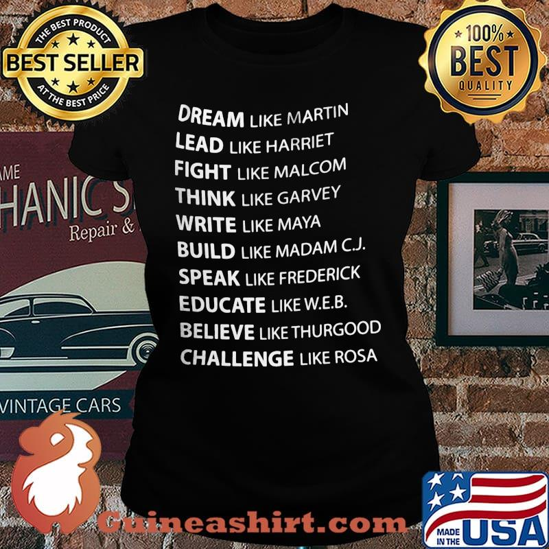 Official Dream Like Martin Lead Like Harriet Fight Like Malcolm Shirt Laides