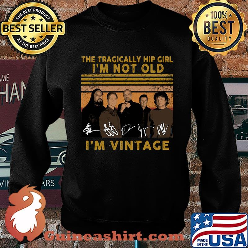 The tragically hip girl I'm not old I'm vintage signature s Sweater