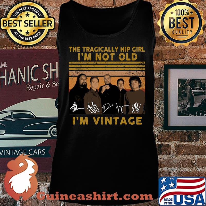 The tragically hip girl I'm not old I'm vintage signature s Tank top