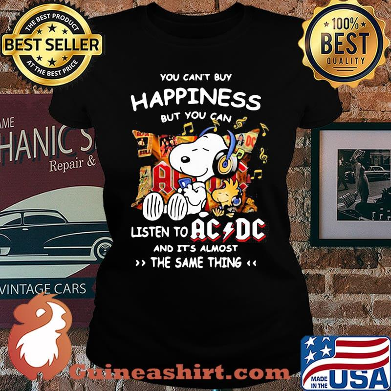 You can't buy happiness but you can listen to AC DC the same thing Snoopy s Laides