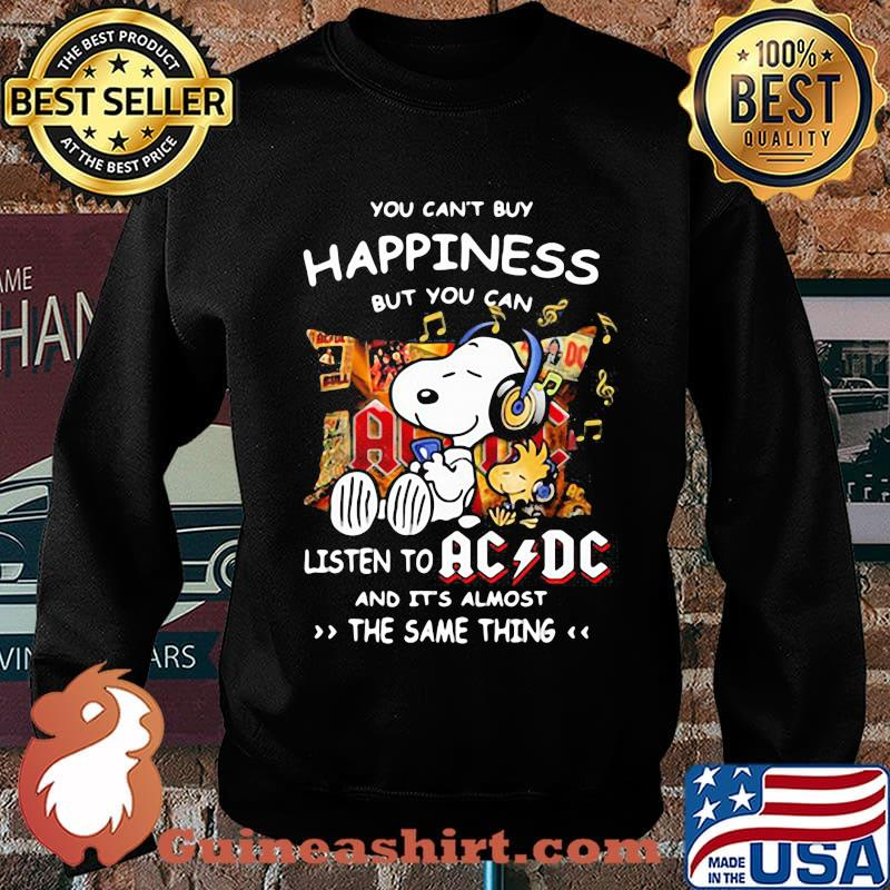 You can't buy happiness but you can listen to AC DC the same thing Snoopy s Sweater