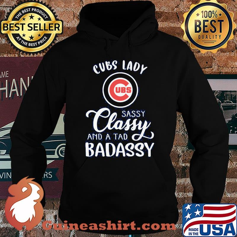 Chicago cubs lady sassy classy and a tad badassy s Hoodie