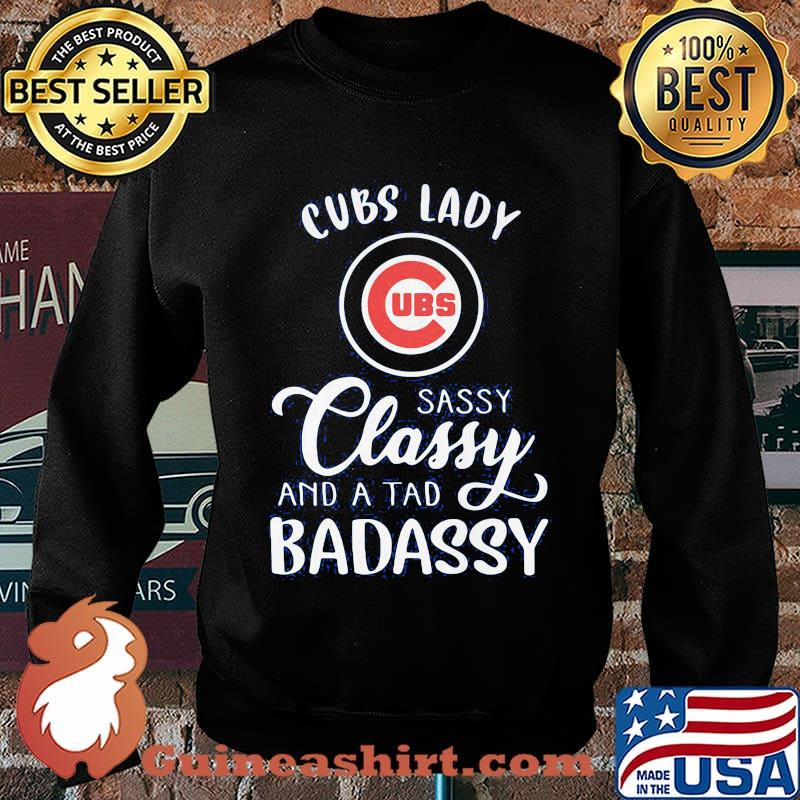 Chicago cubs lady sassy classy and a tad badassy s Sweater