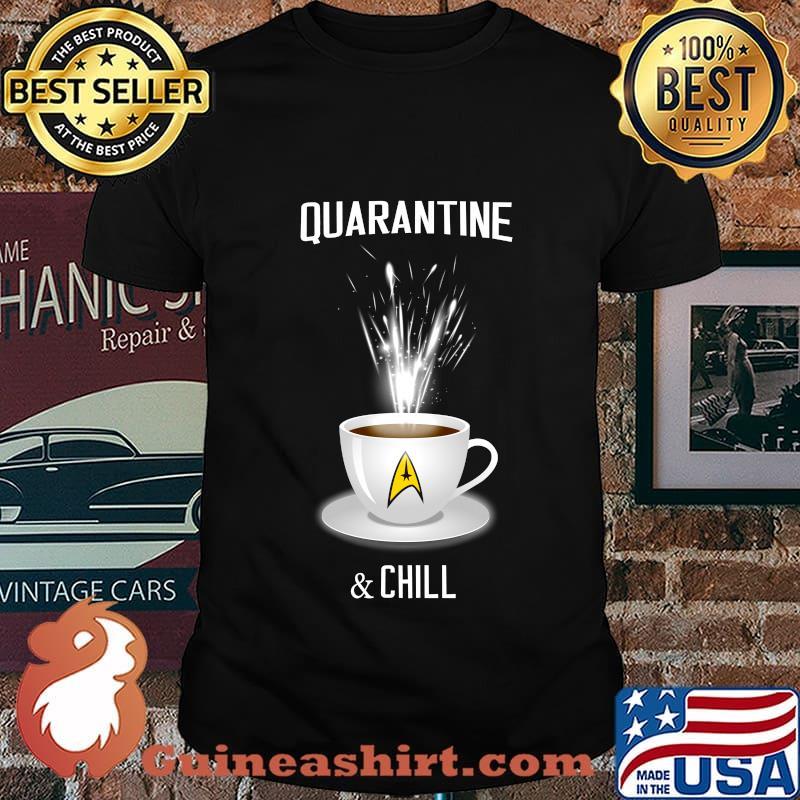 Coffee quarantine and chill 2020 shirt