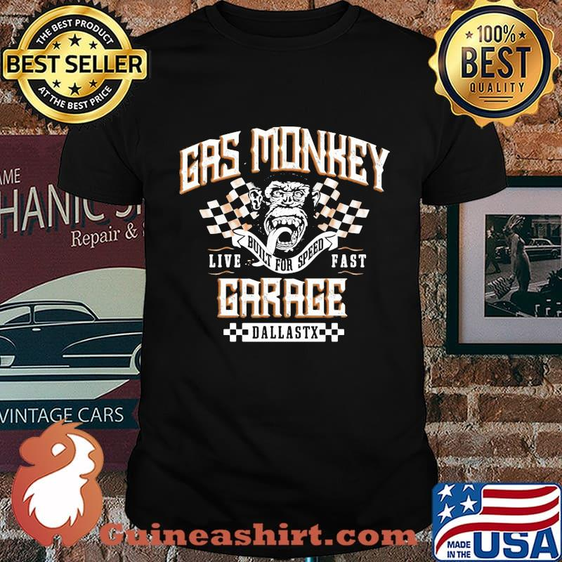 Gas monkey built for speed live fast garage dallas texas shirt