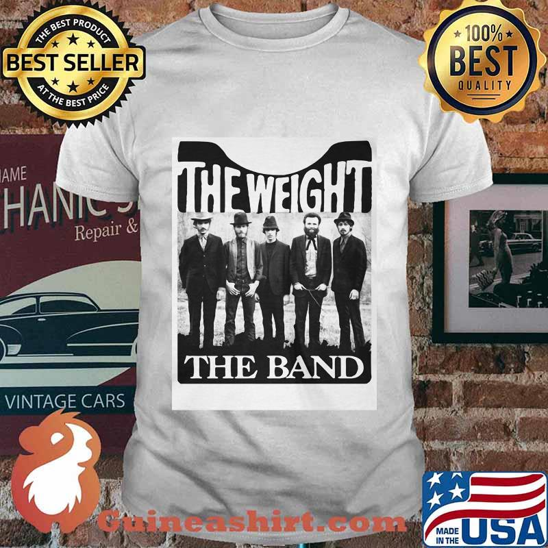 The weight the band members shirt