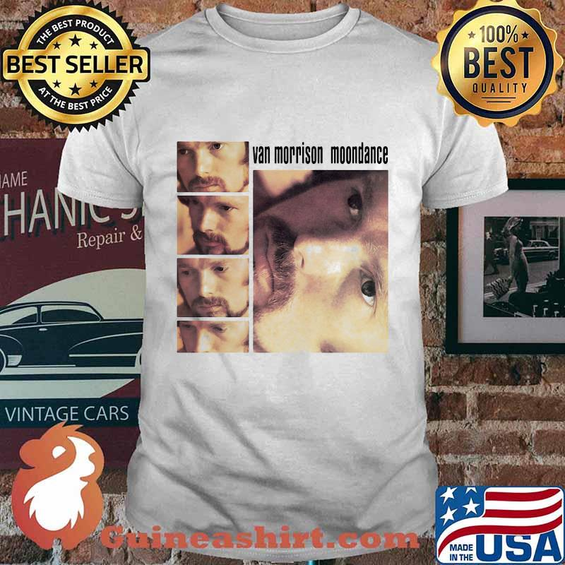 Van morrison moondance pictures shirt