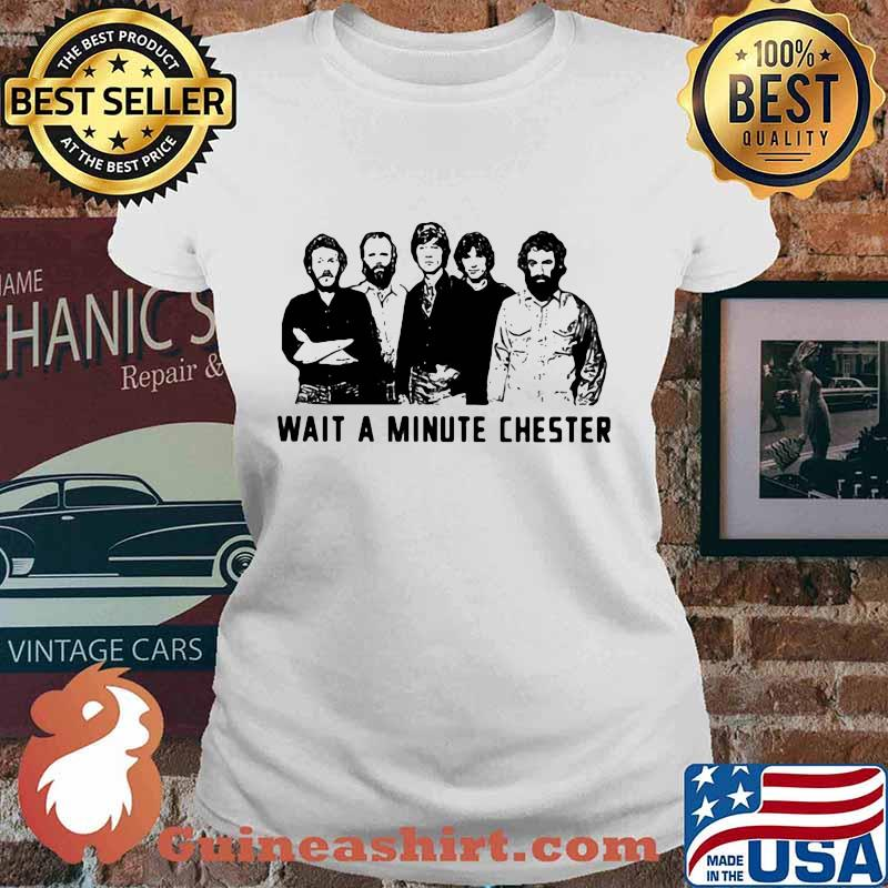 Wait a minute chester the weight band s Ladies tee