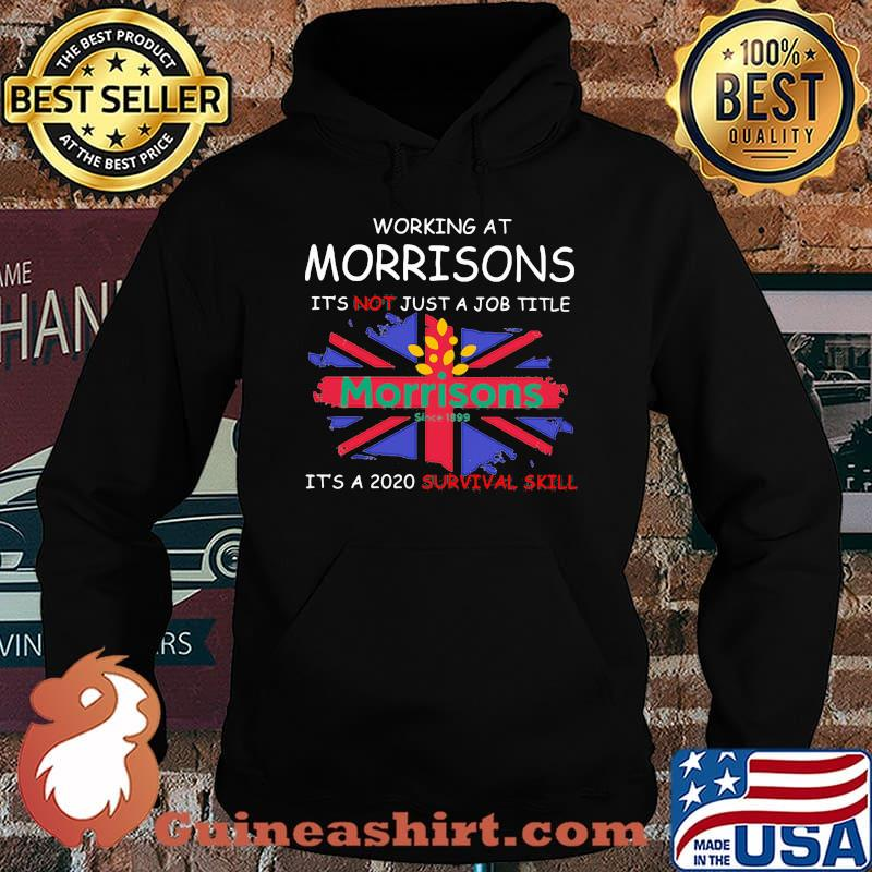 Working at morrisons it's not just a job title it's a 2020 survival skill british flag s Hoodie