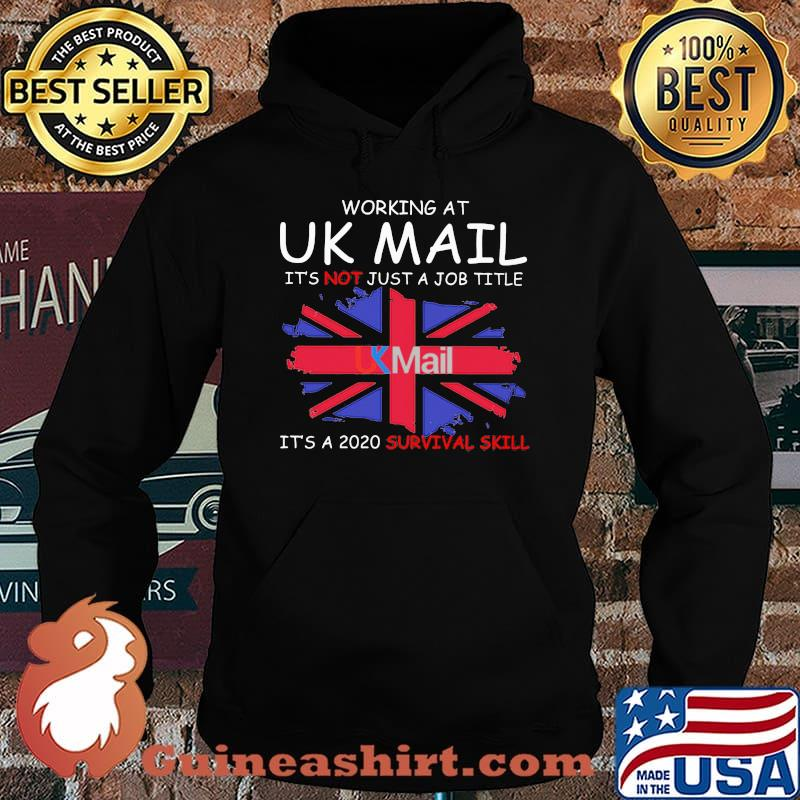 Working at uk mail it's not just a job title it's a 2020 survival skill british flag s Hoodie